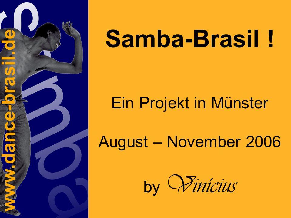 Samba-Brasil ! Ein Projekt in Münster August – November 2006 by Vinícius