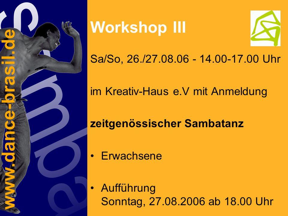 Werkschauen Sonntag, 27.08.2006 - 18.00 Uhr im Kreativ-Haus e.V mit Anmeldung incl.