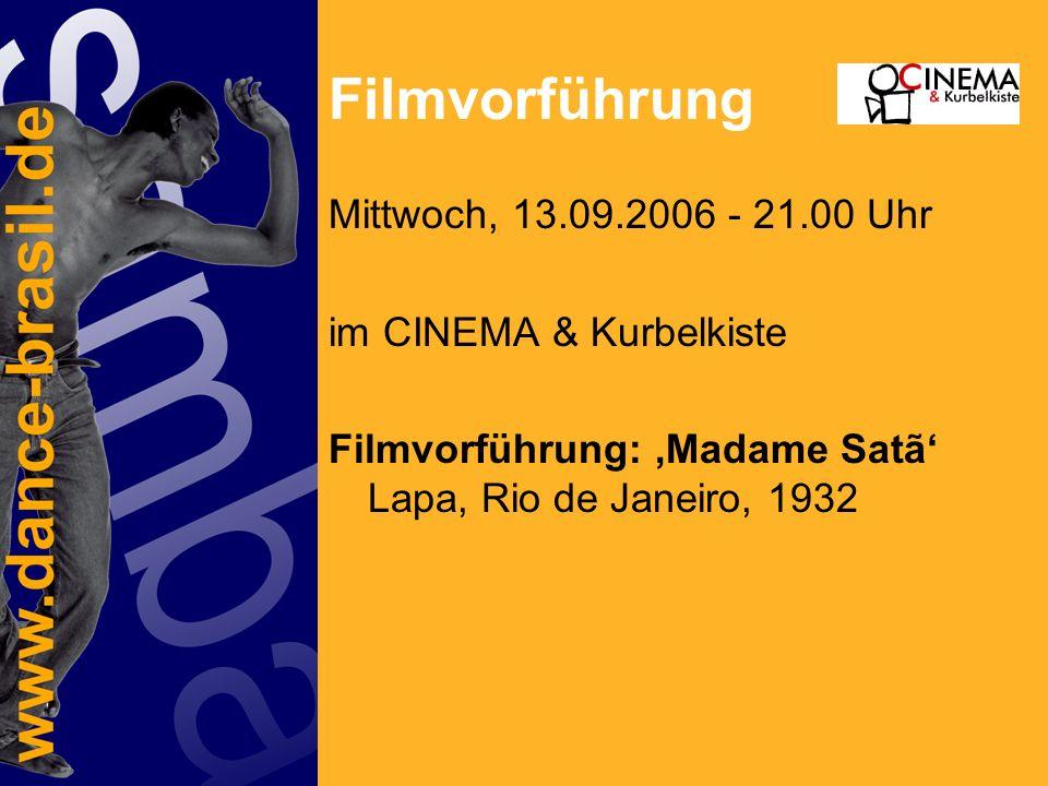 Filmvorführung Mittwoch, 13.09.2006 - 21.00 Uhr im CINEMA & Kurbelkiste Filmvorführung: Madame Satã Lapa, Rio de Janeiro, 1932