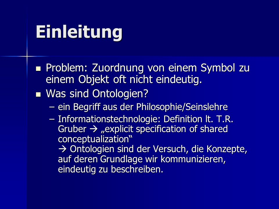 Einleitung Problem: Zuordnung von einem Symbol zu einem Objekt oft nicht eindeutig. Problem: Zuordnung von einem Symbol zu einem Objekt oft nicht eind