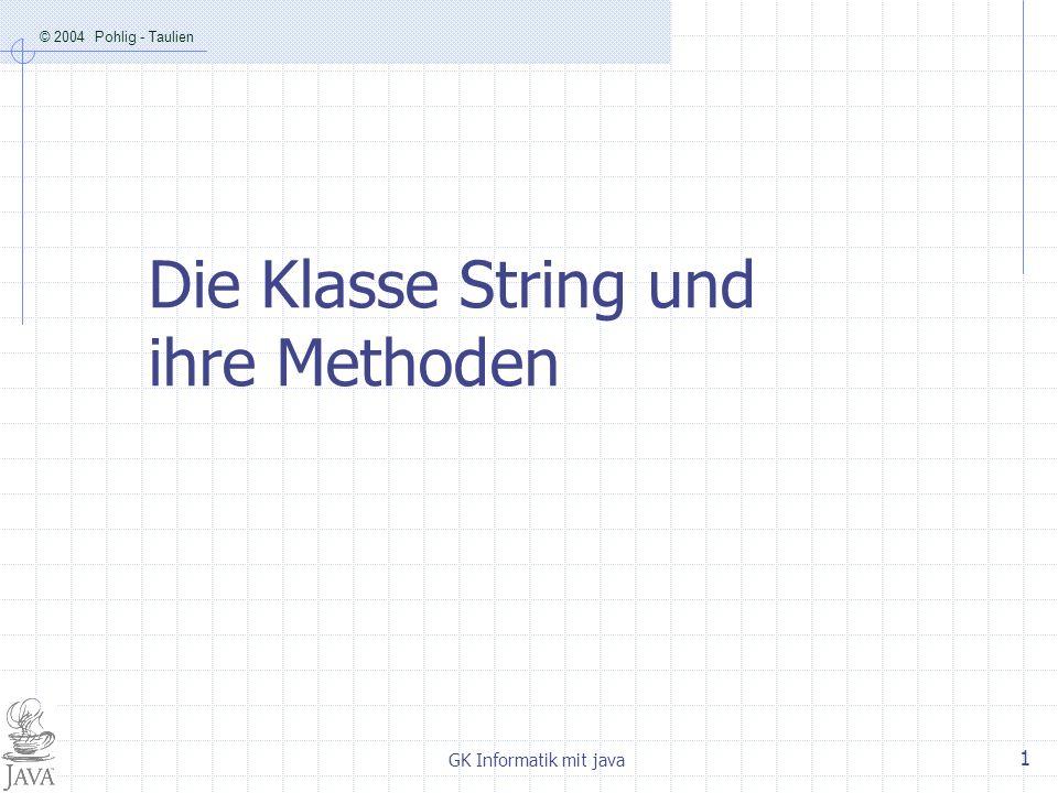 © 2004 Pohlig - Taulien GK Informatik mit java 12 Die Integer-Methode parseInt(xxx) String text1 = 123; String text2 = 456; String text = text1+text2; System.out.println(text); Ausgabe: 123456 int zahl1 = Integer.parseInt(text1); int zahl2 = Integer.parseInt(text2); int zahl = zahl1 + zahl2; System.out.println(zahl); Ausgabe: 579 Diese Pluszeichen haben unterschiedliche Funktionalität.