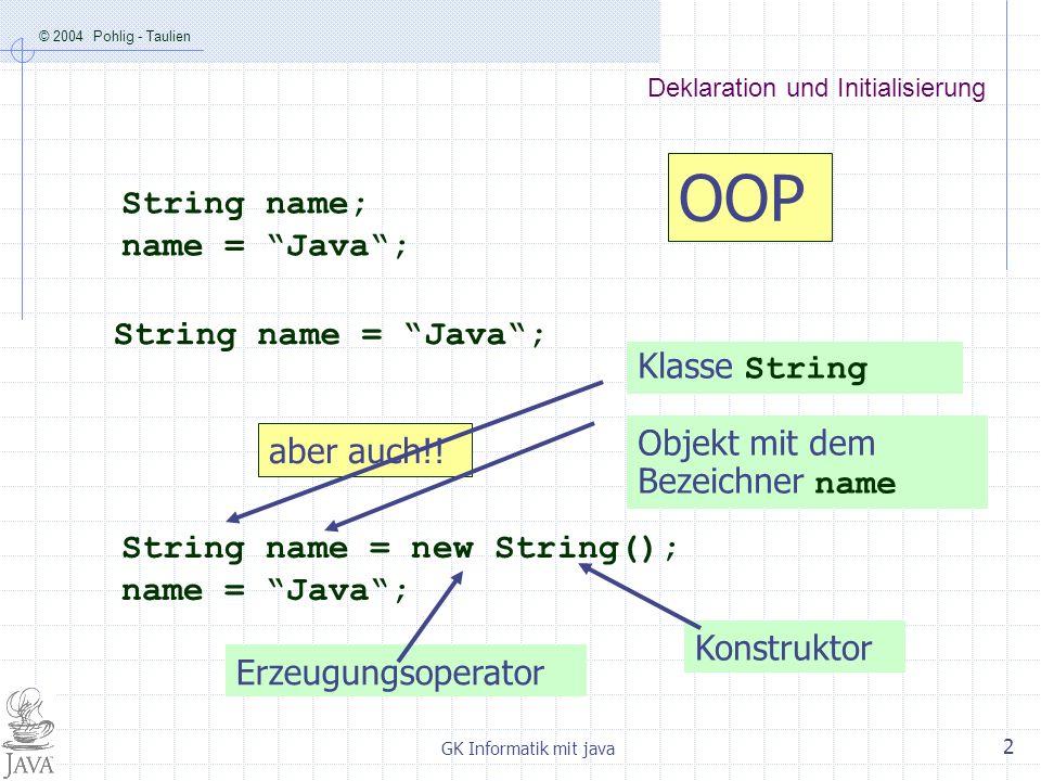 © 2004 Pohlig - Taulien GK Informatik mit java 3 Die wichtigsten Stringmethoden - Zusammenstellung name.charAt(i) Liefert ein Zeichen aus einem String-Objekt, name.substring(i,j) Liefert einen Teilstring aus einem String- Objekt, name.length() Liefert die Anzahl der gültigen Zeichen in einem String-Objekt, name.equals(xxx) Prüft ob der Inhalt des String-Objektes xxx ist, name.compareTo(xxx) Prüft, ob der Inhalt des String-Objektes lexikalisch vor oder nach xxx kommt.