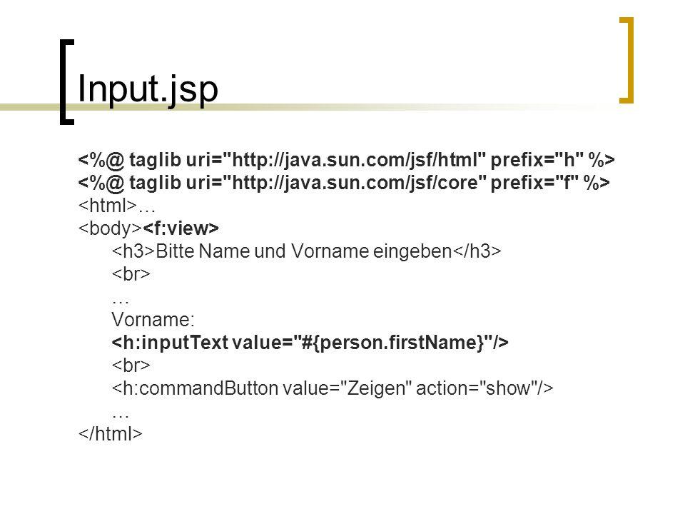 Input.jsp … Bitte Name und Vorname eingeben … Vorname: …