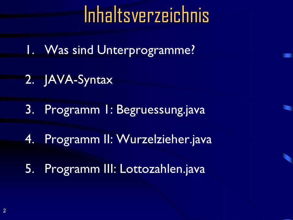 2 Inhaltsverzeichnis 1.Was sind Unterprogramme.