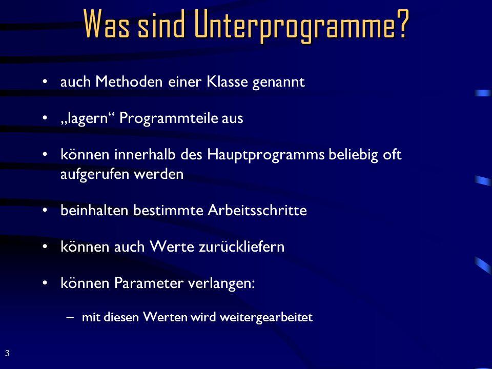 4 Was sind Unterprogramme.