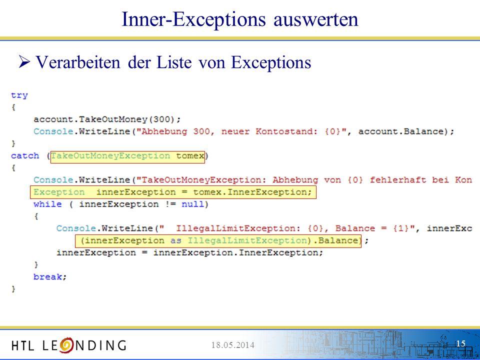 18.05.201415 18.05.2014 15 Inner-Exceptions auswerten Verarbeiten der Liste von Exceptions