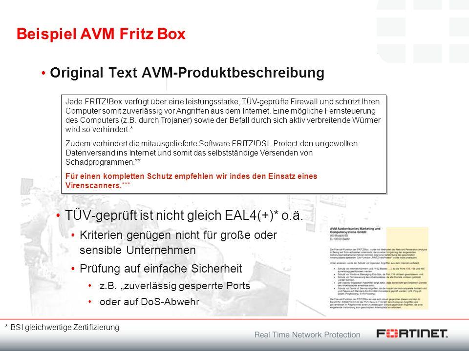 Beispiel AVM Fritz Box Original Text AVM-Produktbeschreibung TÜV-geprüft ist nicht gleich EAL4(+)* o.ä. Kriterien genügen nicht für große oder sensibl