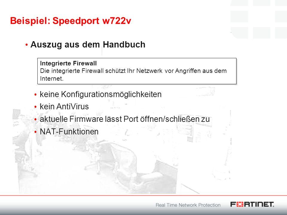 Beispiel: Speedport w722v Auszug aus dem Handbuch keine Konfigurationsmöglichkeiten kein AntiVirus aktuelle Firmware lässt Port öffnen/schließen zu NA