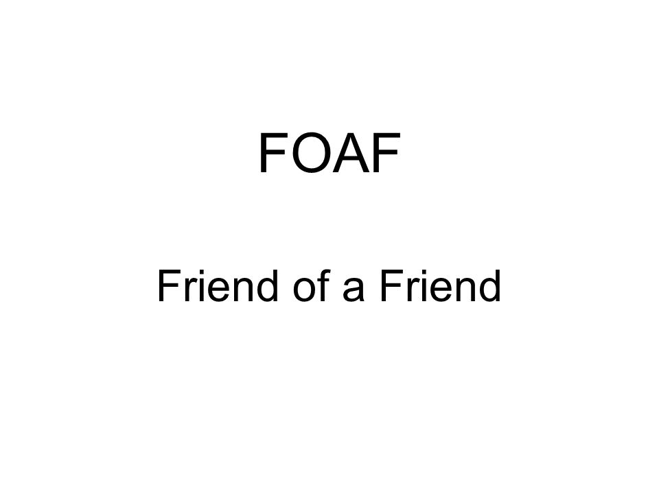 FOAF Friend of a Friend