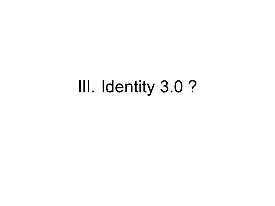III. Identity 3.0 ?