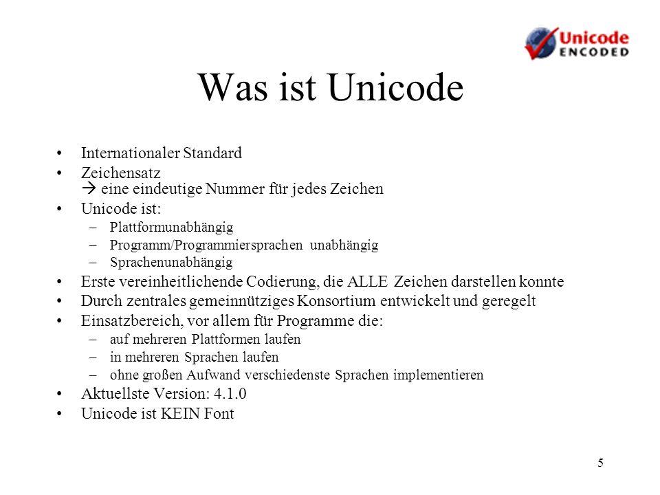 26 Fonts Grundsätzlich: Font bildet eine Byte Sequence auf ein Bildzeichen ab Unicode Font: Byte Sequenzen des jeweiligen Unicode Typs sind als Abbildungen auf Bildzeichen verfügbar Bsp: Arial Unicode MS: ab MS Office 2002 inkludiert, 38.917 Zeichen, 50377 Bildzeichen