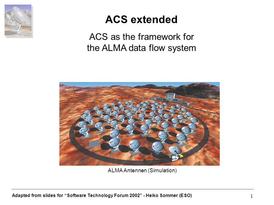 Adapted from slides for Software Technology Forum 2002 - Heiko Sommer (ESO) 2 Anforderungen an die Techn.