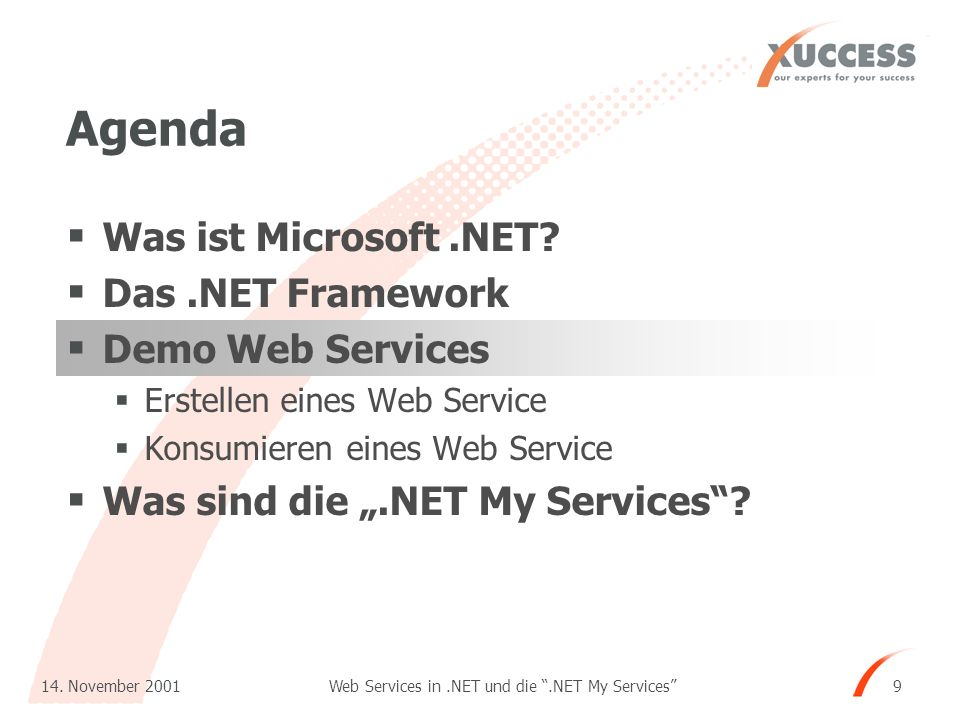 Web Services in.NET und die.NET My Services 14. November 2001 9 Agenda Was ist Microsoft.NET.