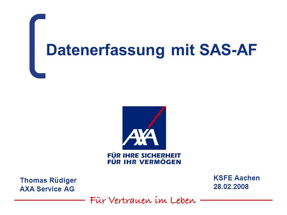 Thomas Rüdiger AXA Service AG Datenerfassung mit SAS/AF 12 KSFE 2008 http://www.sashelp.de/index.php?action1=ksfe2008 Aufgabe 1b: SCL überträgt die Dateninhalte mit den Funktionen getvarc und getvarn auf die AF-Objekte.