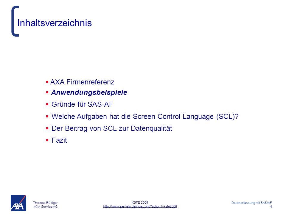 Thomas Rüdiger AXA Service AG Datenerfassung mit SAS/AF 15 KSFE 2008 http://www.sashelp.de/index.php?action1=ksfe2008 Aufgabe 4: Suchfunktionen in SCL erlauben bei großen Datenmengen neben Datei-Indizes einen schnelleren Datenzugriff.