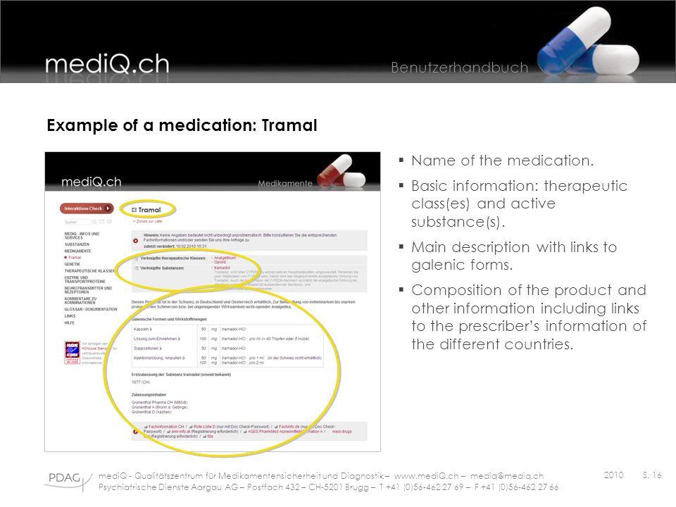 Benutzerhandbuch mediQ - Qualitätszentrum für Medikamentensicherheit und Diagnostik – www.mediQ.ch – mediq@mediq.ch Psychiatrische Dienste Aargau AG – Postfach 432 – CH-5201 Brugg – T +41 (0)56-462 27 69 – F +41 (0)56-462 27 66 2010S.