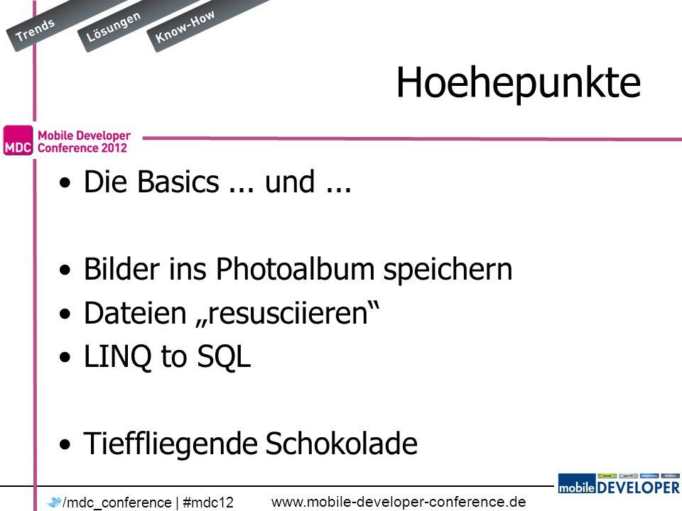 www.mobile-developer-conference.de /mdc_conference | #mdc12 Wie funktionierts - II Objekteigenschaften -> Columns Objekte liegen in Tabellen Tabellen liegen in Datenbank