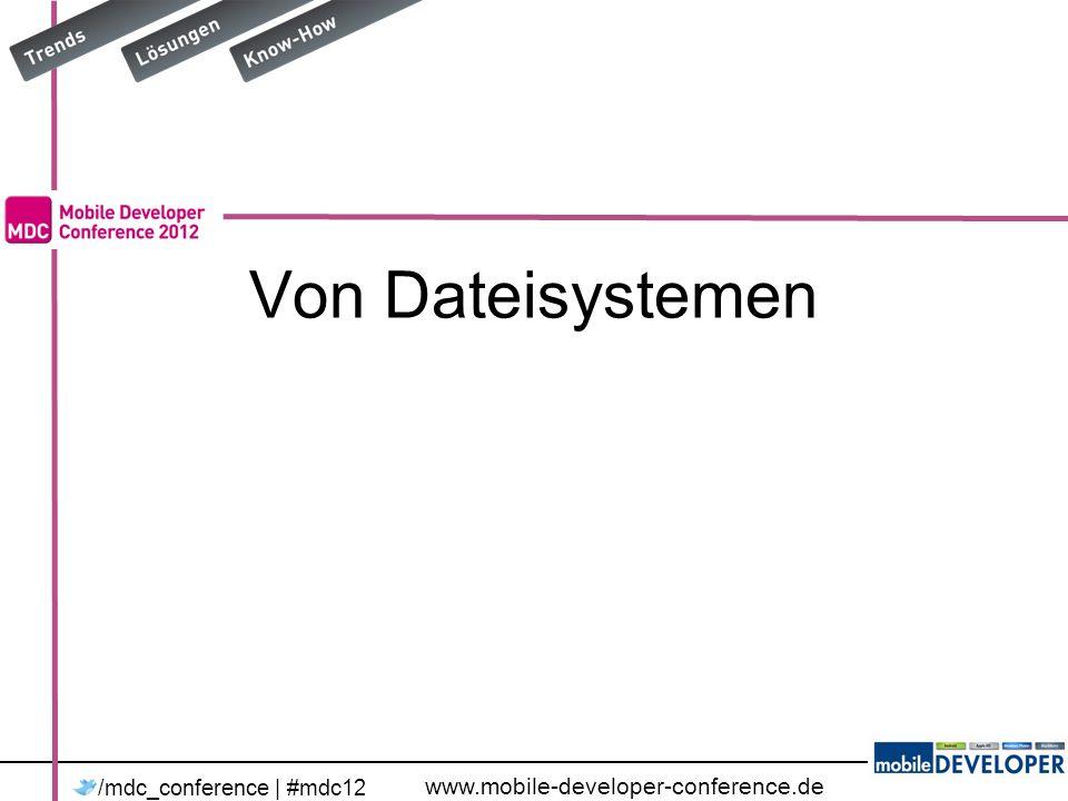 www.mobile-developer-conference.de /mdc_conference | #mdc12 Mehr Grabsteine Problem: Daten auf Formularebene Loesung: Methoden auf Formularebene Problem zur Zweiten: back-button –Loesung ab 7.1
