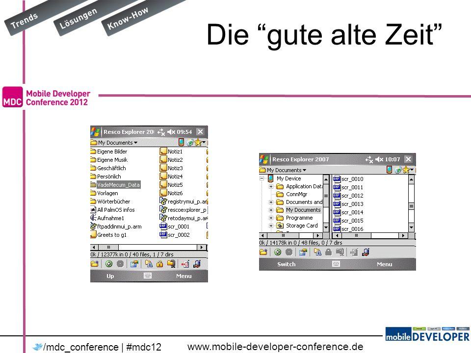 www.mobile-developer-conference.de /mdc_conference | #mdc12 Daten als Ressourcen Datenbank von Haus aus bevoelkern Zwei Moeglichkeiten –Data as Code –Datenbankdatei