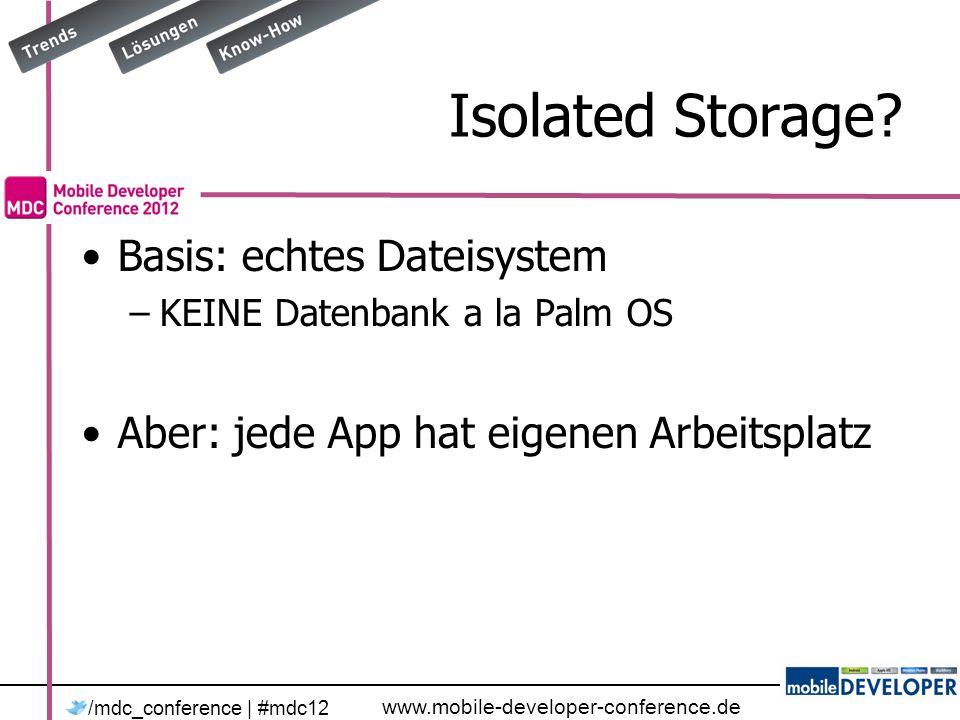 www.mobile-developer-conference.de /mdc_conference | #mdc12 Code - III protected override void OnNavigatedTo(System.Windows.Navigation.NavigationEventArgs e) { // Konstruktor aufgerufen.