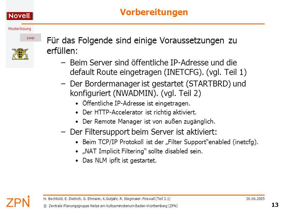 © Zentrale Planungsgruppe Netze am Kultusministerium Baden-Württemberg (ZPN) Musterlösung 30.06.2005 13 H.