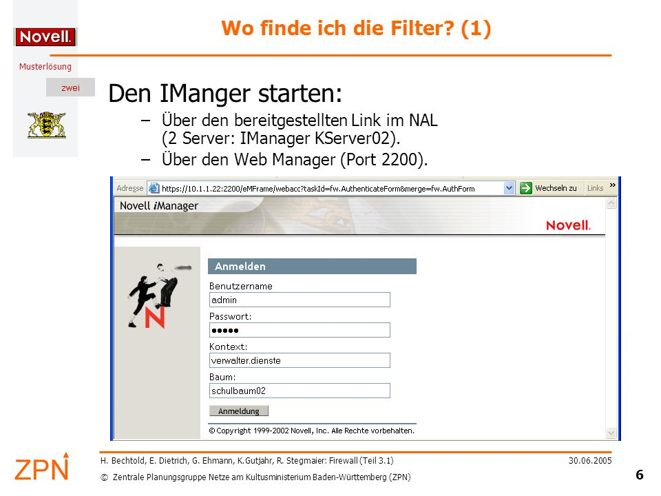 © Zentrale Planungsgruppe Netze am Kultusministerium Baden-Württemberg (ZPN) Musterlösung 30.06.2005 6 H.