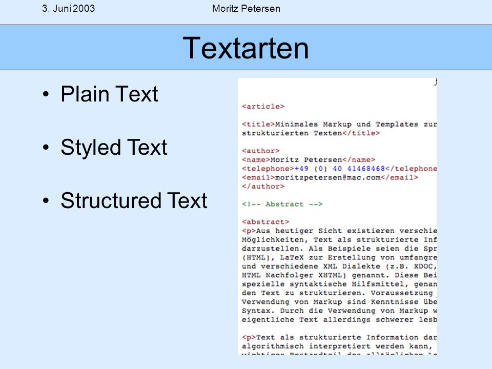 3. Juni 2003Moritz Petersen Textarten Plain Text Styled Text Structured Text