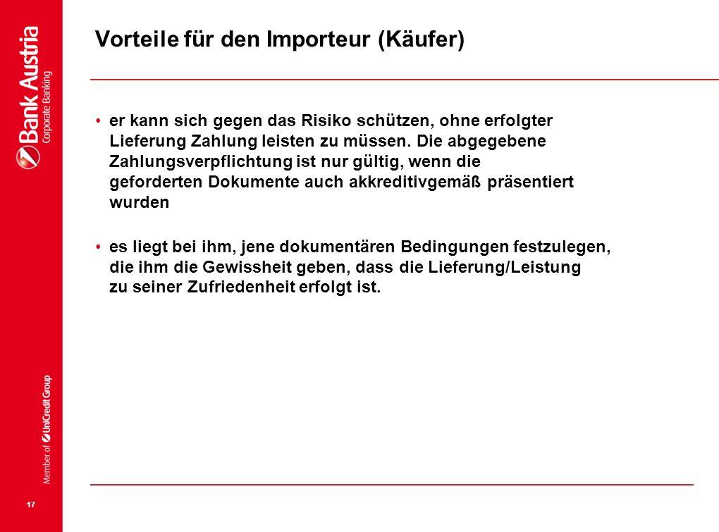 17 Vorteile für den Importeur (Käufer) er kann sich gegen das Risiko schützen, ohne erfolgter Lieferung Zahlung leisten zu müssen. Die abgegebene Zahl