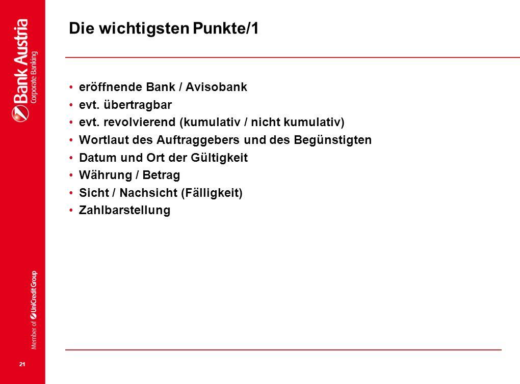 21 Die wichtigsten Punkte/1 eröffnende Bank / Avisobank evt. übertragbar evt. revolvierend (kumulativ / nicht kumulativ) Wortlaut des Auftraggebers un
