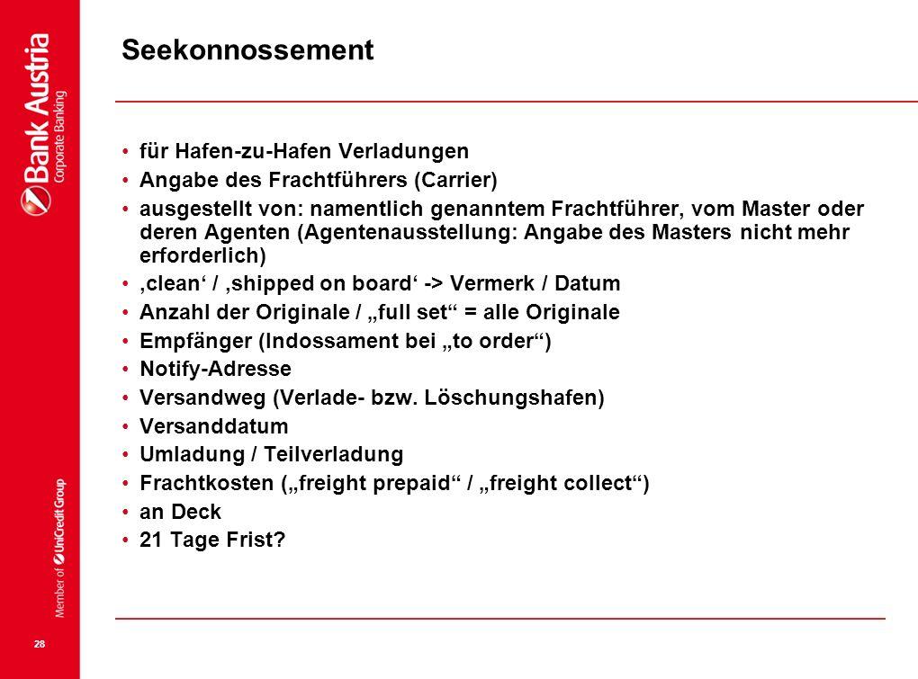 28 Seekonnossement für Hafen-zu-Hafen Verladungen Angabe des Frachtführers (Carrier) ausgestellt von: namentlich genanntem Frachtführer, vom Master od
