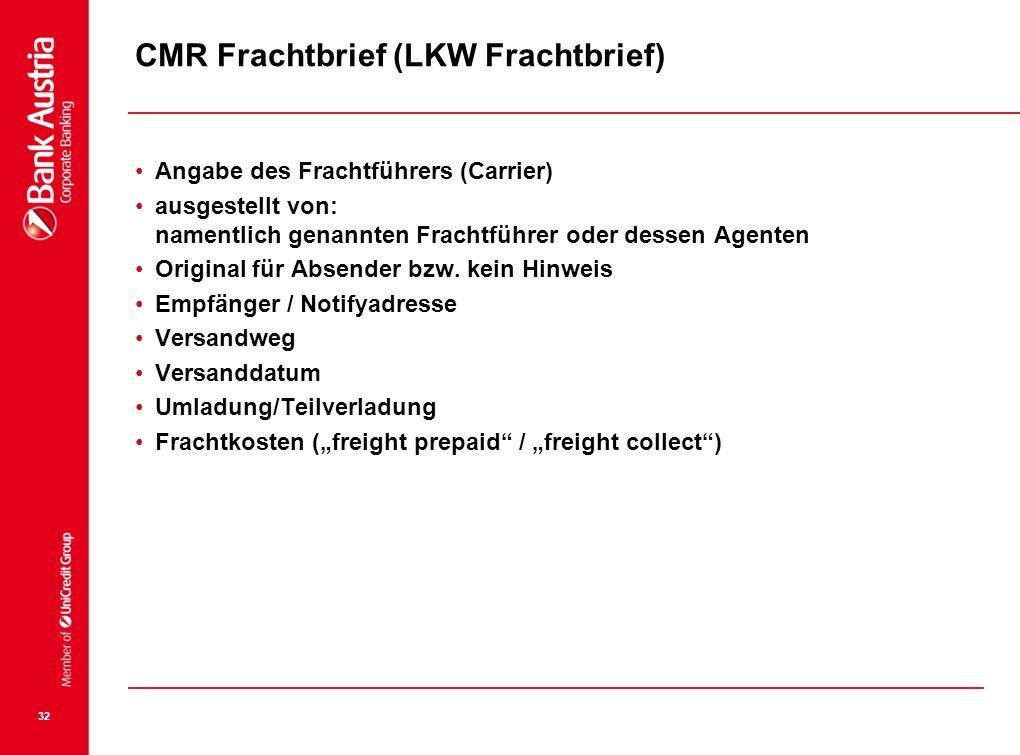 32 CMR Frachtbrief (LKW Frachtbrief) Angabe des Frachtführers (Carrier) ausgestellt von: namentlich genannten Frachtführer oder dessen Agenten Origina