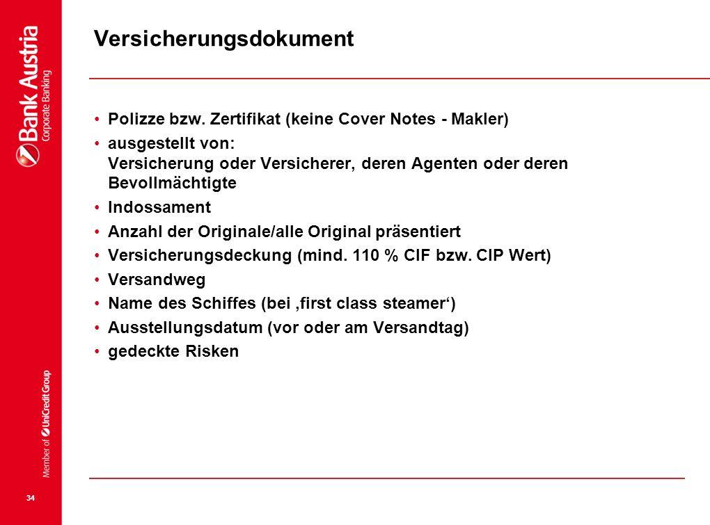 34 Versicherungsdokument Polizze bzw. Zertifikat (keine Cover Notes - Makler) ausgestellt von: Versicherung oder Versicherer, deren Agenten oder deren