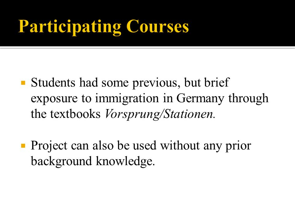 Students had some previous, but brief exposure to immigration in Germany through the textbooks Vorsprung/Stationen.