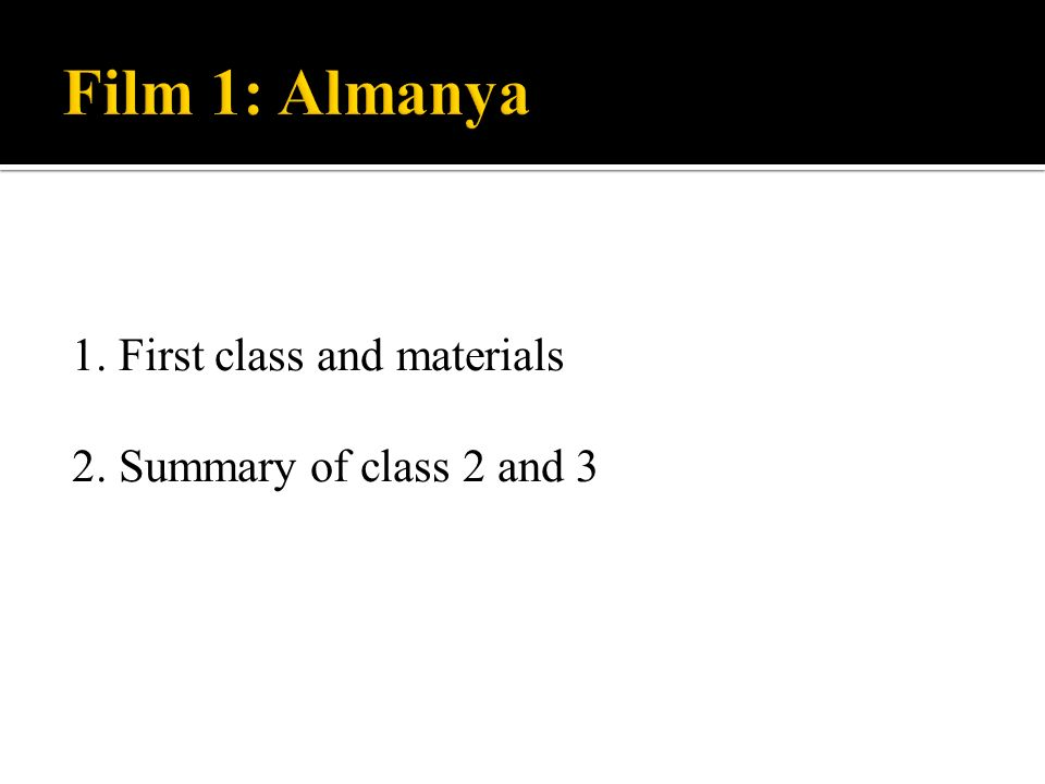 1. First class and materials 2. Summary of class 2 and 3