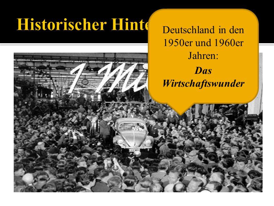 Deutschland in den 1950er und 1960er Jahren: Das Wirtschaftswunder
