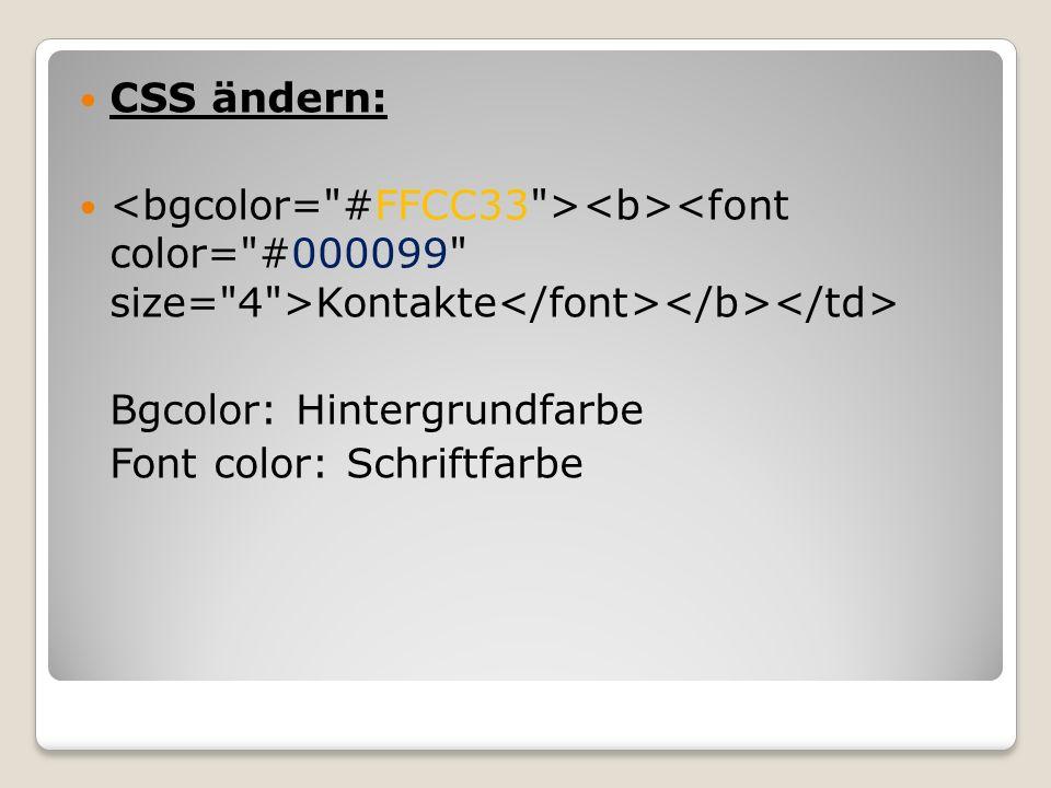 CSS ändern: Kontakte Bgcolor: Hintergrundfarbe Font color: Schriftfarbe