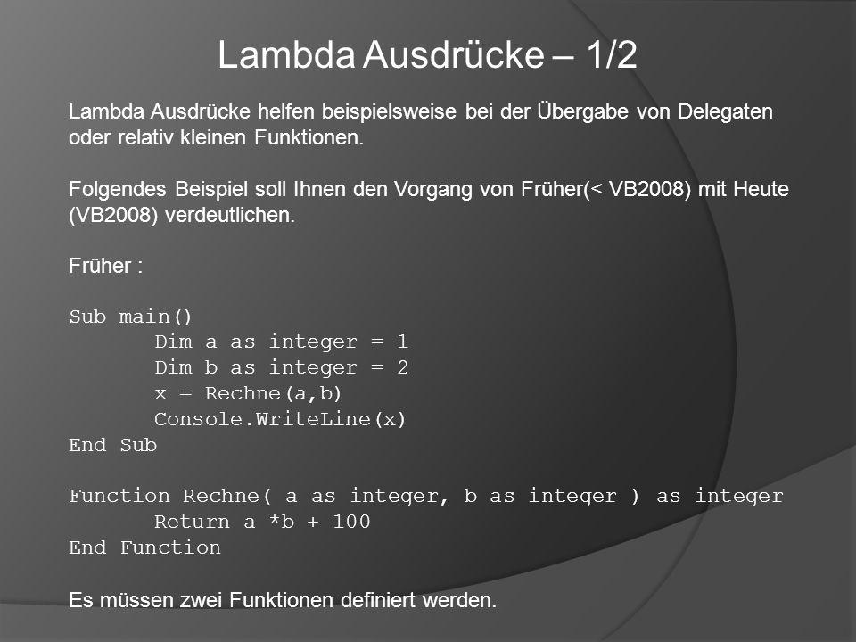 Lambda Ausdrücke helfen beispielsweise bei der Übergabe von Delegaten oder relativ kleinen Funktionen. Folgendes Beispiel soll Ihnen den Vorgang von F