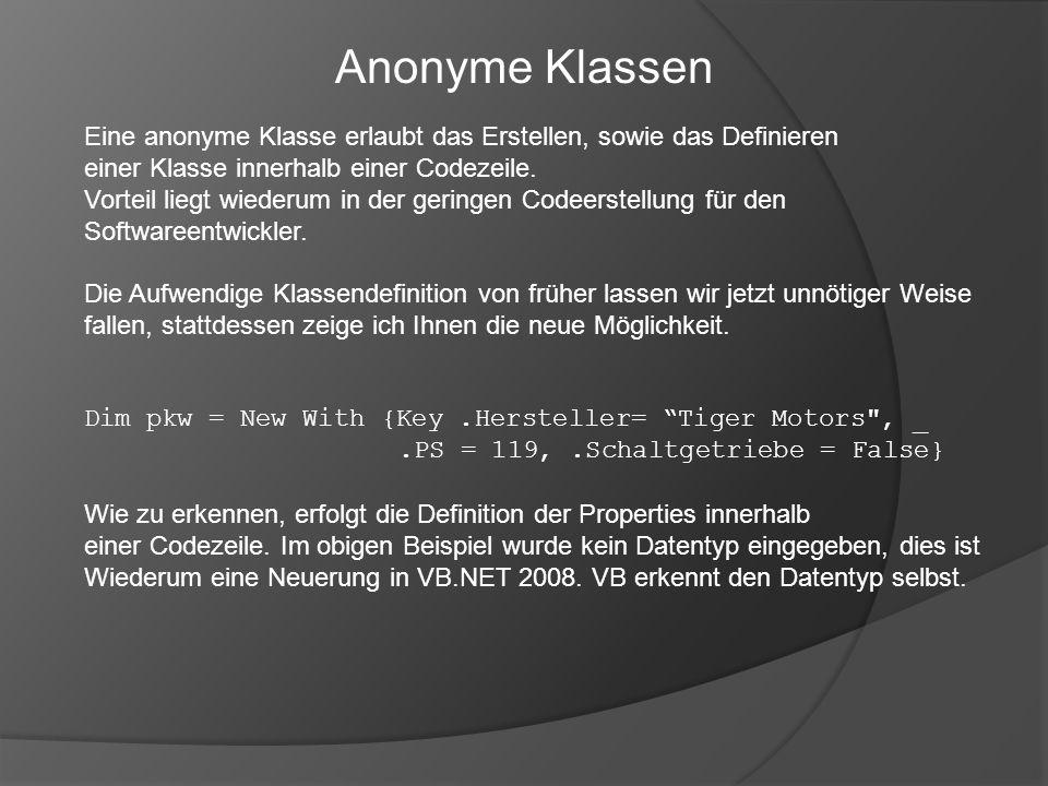 Eine anonyme Klasse erlaubt das Erstellen, sowie das Definieren einer Klasse innerhalb einer Codezeile. Vorteil liegt wiederum in der geringen Codeers