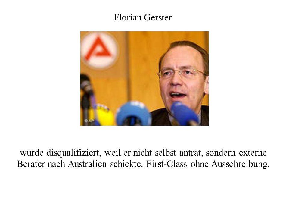Florian Gerster wurde disqualifiziert, weil er nicht selbst antrat, sondern externe Berater nach Australien schickte.