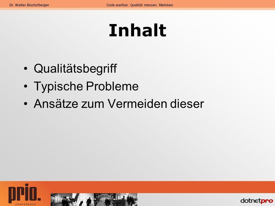 Dr. Walter BischofbergerCode wartbar: Qualität messen, Metriken Qualität