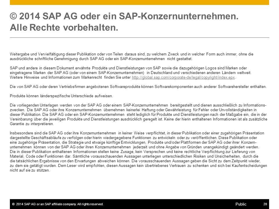 28 Public © 2014 SAP AG oder ein SAP-Konzernunternehmen.