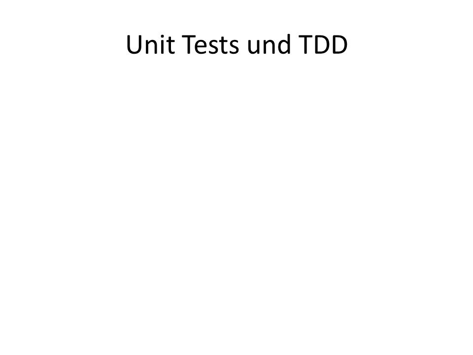 Unit Tests und TDD