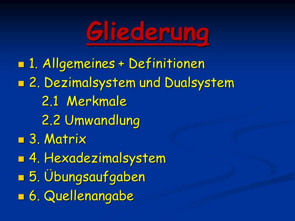 Gliederung 1.Allgemeines + Definitionen 1. Allgemeines + Definitionen 2.