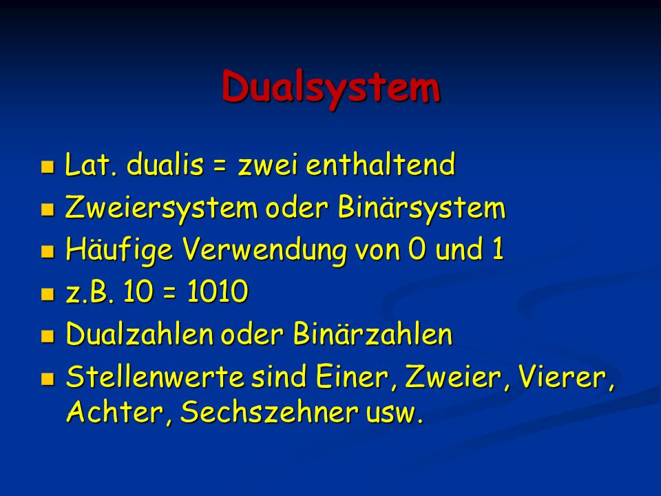 Dualsystem Lat.dualis = zwei enthaltend Lat.