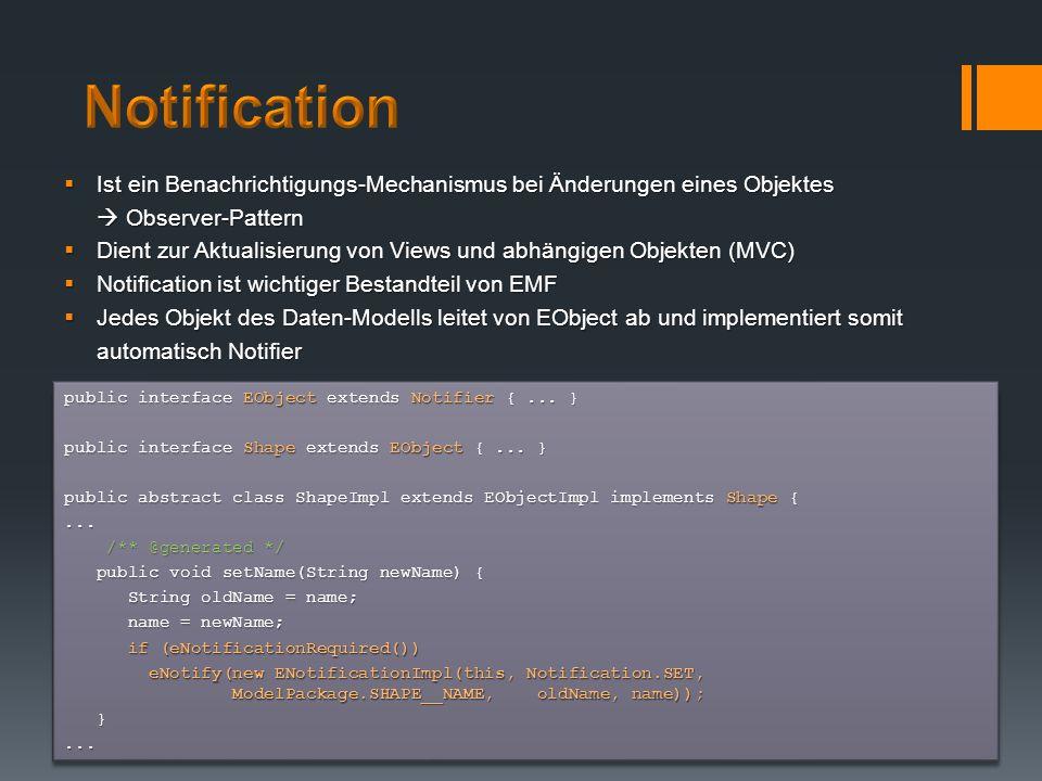 public interface EObject extends Notifier {... } public interface Shape extends EObject {... } public abstract class ShapeImpl extends EObjectImpl imp