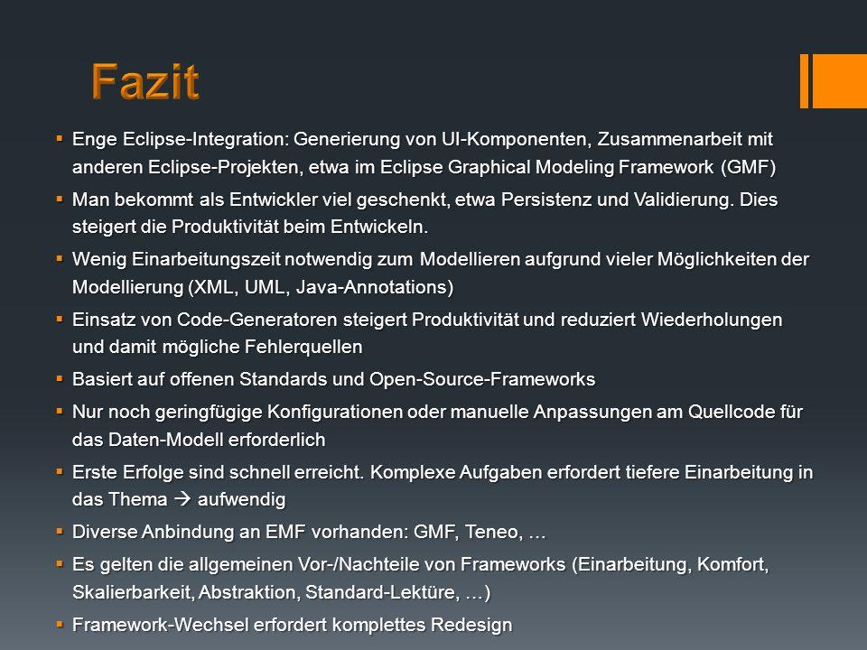 Enge Eclipse-Integration: Generierung von UI-Komponenten, Zusammenarbeit mit anderen Eclipse-Projekten, etwa im Eclipse Graphical Modeling Framework (