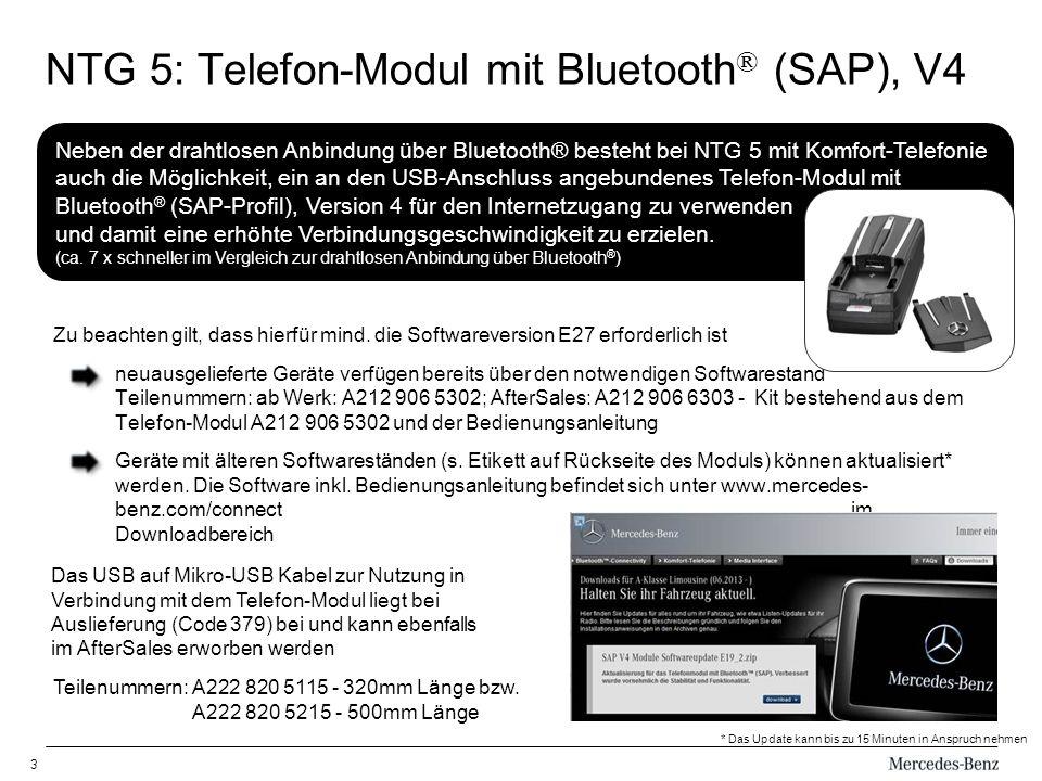 3 NTG 5: Telefon-Modul mit Bluetooth ® (SAP), V4 Neben der drahtlosen Anbindung über Bluetooth® besteht bei NTG 5 mit Komfort-Telefonie auch die Möglichkeit, ein an den USB-Anschluss angebundenes Telefon-Modul mit Bluetooth ® (SAP-Profil), Version 4 für den Internetzugang zu verwenden und damit eine erhöhte Verbindungsgeschwindigkeit zu erzielen.