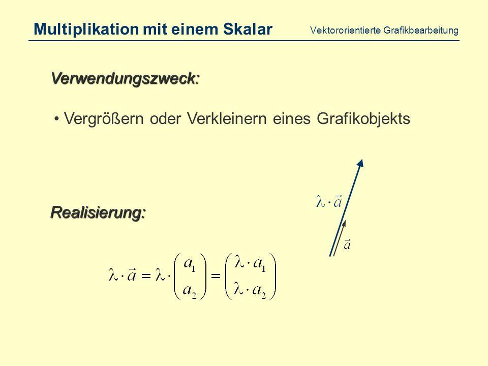 Vektororientierte Grafikbearbeitung Vektoraddition Translation eines Bildpunktes oder Objekts Verwendungszweck: Realisierung: A B
