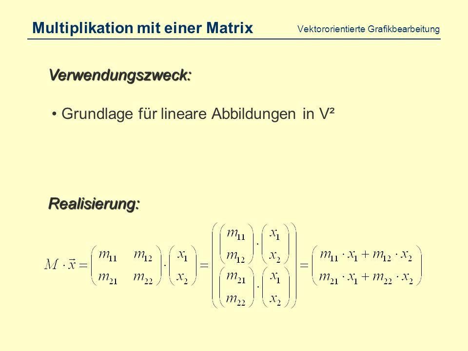 Vektororientierte Grafikbearbeitung Skalarmultiplikation Grundlage für die Multiplikation mit einer Matrix Verwendungszweck: Realisierung: Bestimmung des Winkels zwischen zwei Vektoren
