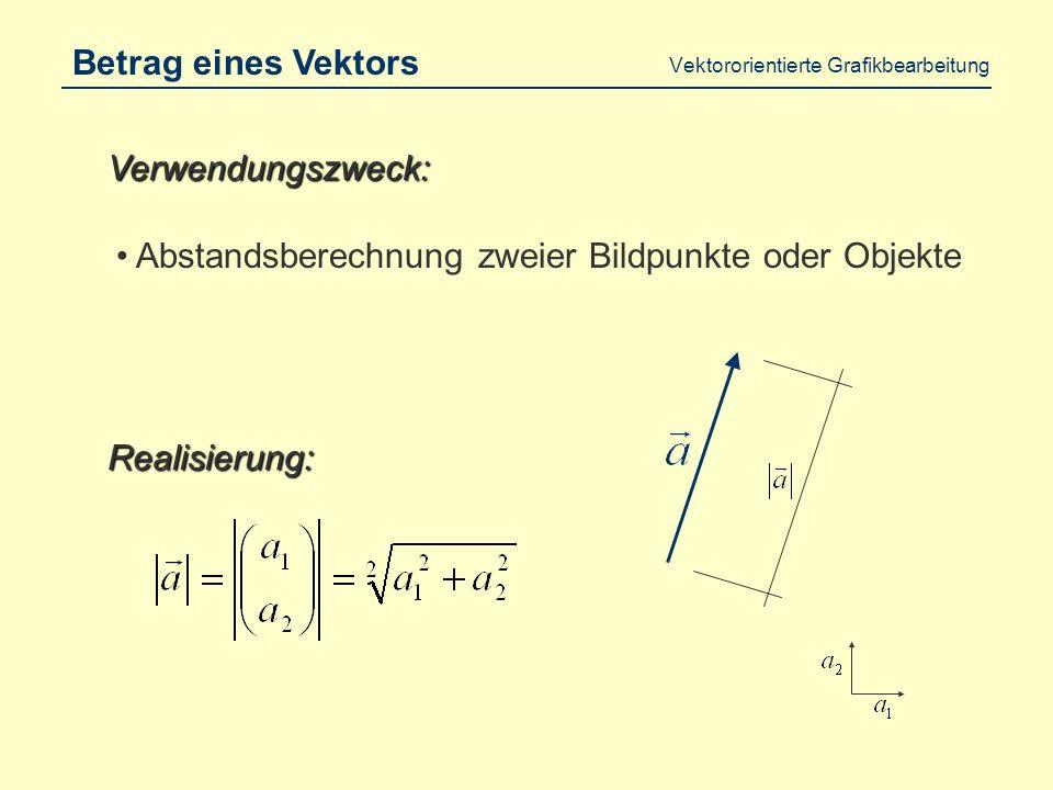 Vektororientierte Grafikbearbeitung Gliederung: Vektorrechnung Multiplikation mit einer Matrix Vektoraddition Multiplikation mit einem Skalar Betrag eines Vektors Skalarmultiplikation Vektor-Abbildung (allg.) Das Kreuzprodukt (2D, 3D)